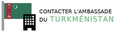contact ambassade turkmenistan