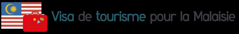 visa tourisme malaisie