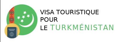 visa touristique turkménistan